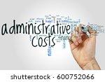 administrative costs word cloud ...   Shutterstock . vector #600752066
