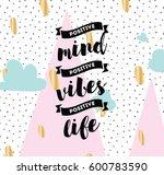 positive mind  positive vibes ...   Shutterstock .eps vector #600783590