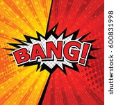 bang  comic speech bubble ... | Shutterstock .eps vector #600831998