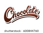 chocolate hand drawn lettering... | Shutterstock .eps vector #600844760
