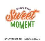 enjoy this sweet moment words... | Shutterstock .eps vector #600883673