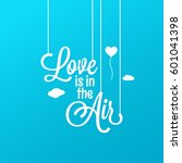 love is in the air design... | Shutterstock .eps vector #601041398