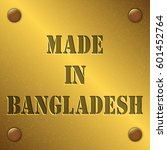 made in bangladesh text on gold ... | Shutterstock .eps vector #601452764