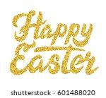 golden glitter lettering happy... | Shutterstock . vector #601488020