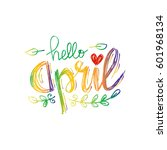 hello april hand lettering... | Shutterstock .eps vector #601968134