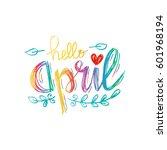 hello april hand lettering... | Shutterstock .eps vector #601968194