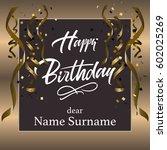 happy birthday hand lettering.... | Shutterstock . vector #602025269