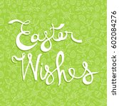 happy easter greeting card ... | Shutterstock .eps vector #602084276