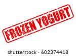 frozen yogurt red stamp text on ... | Shutterstock .eps vector #602374418