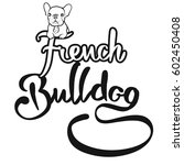 french bulldog logo with cute... | Shutterstock .eps vector #602450408