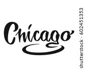 chicago calligraphic lettering. ...   Shutterstock .eps vector #602451353