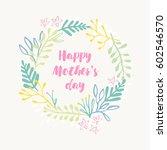 happy mother's day beautiful... | Shutterstock .eps vector #602546570