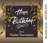 happy birthday hand lettering.... | Shutterstock .eps vector #602581334