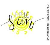 hand drawn lettering    sun.... | Shutterstock .eps vector #602638760
