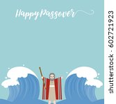 moses separate sea for passover ... | Shutterstock .eps vector #602721923