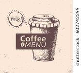 cup of coffee. vector... | Shutterstock .eps vector #602742299