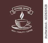 coffee shop logo design... | Shutterstock .eps vector #602820428