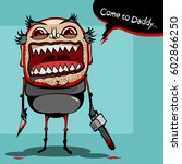 one terrible maniac with a... | Shutterstock .eps vector #602866250