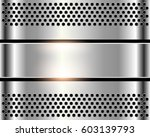 silver metal background  shiny... | Shutterstock .eps vector #603139793