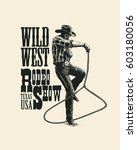 rodeo show. hand drawn vintage... | Shutterstock .eps vector #603180056