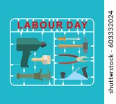 labor day is set of tools.... | Shutterstock .eps vector #603332024