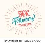 thank you 50k followers... | Shutterstock .eps vector #603367700