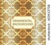 luxury ornamental vintage... | Shutterstock .eps vector #603413708