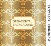 luxury ornamental vintage... | Shutterstock .eps vector #603413768