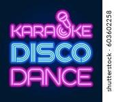 neon sign karaoke  disco  dance.... | Shutterstock .eps vector #603602258