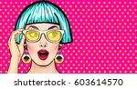 amazed pop art girl in glasses. ... | Shutterstock . vector #603614570