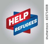 help refugees arrow tag sign. | Shutterstock .eps vector #603714008