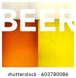 fresh beer close up background | Shutterstock . vector #603780086