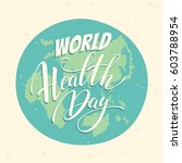 world health day concept with... | Shutterstock .eps vector #603788954