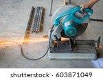 mechanic use cut off saw... | Shutterstock . vector #603871049