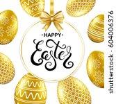 happy easter handwritten... | Shutterstock .eps vector #604006376