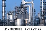 close up pipelines at oil and... | Shutterstock . vector #604114418
