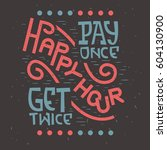 happy hour artistic retro... | Shutterstock .eps vector #604130900