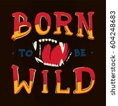 born to be wild lettering... | Shutterstock .eps vector #604248683