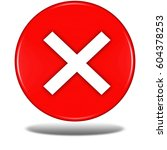 cancel button isolated . 3d... | Shutterstock . vector #604378253