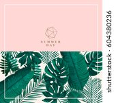 trendy summer tropical leaves... | Shutterstock .eps vector #604380236