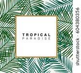 trendy summer tropical leaves... | Shutterstock .eps vector #604380356