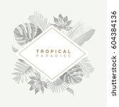 trendy tropical leaves vector... | Shutterstock .eps vector #604384136