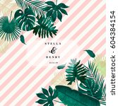 trendy tropical leaves vector... | Shutterstock .eps vector #604384154