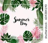 trendy tropical leaves vector... | Shutterstock .eps vector #604384190
