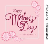 happy mother's day lettering.... | Shutterstock .eps vector #604459919