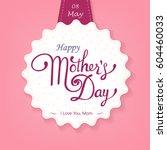 happy mother's day lattering.... | Shutterstock .eps vector #604460033