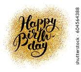 happy birthday gold sparkles   Shutterstock .eps vector #604564388