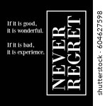 never regret. fashion slogan... | Shutterstock .eps vector #604627598