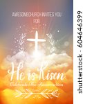 he is risen  vector easter... | Shutterstock .eps vector #604646399