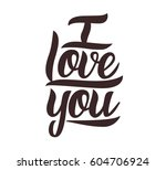 i love you. hand drawn design... | Shutterstock .eps vector #604706924